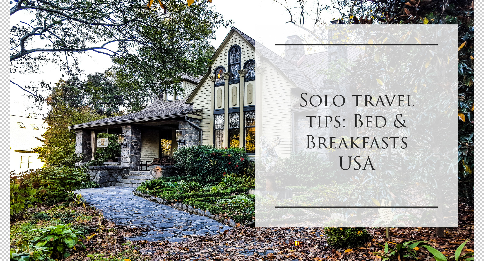 solo travel tips bed and breakfast usa